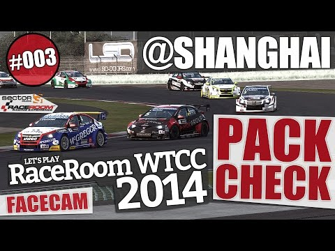 RaceRoom #021 Pack Check! // WTCC 2014 @SHANGHAI Training & Rennen [Facecam]