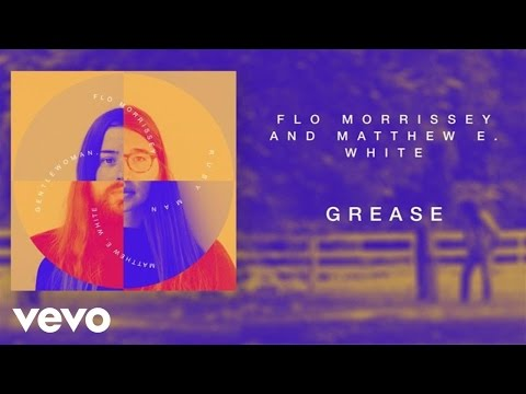 Flo Morrissey and Matthew E. White - Grease (Official Audio)