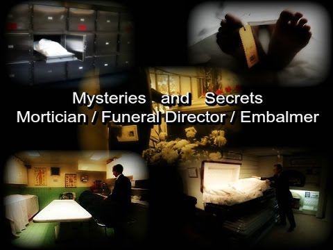 Funeral Director, Mortician My job at the Morgue What happens