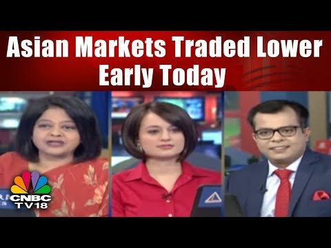 Asian Markets Traded Lower Early Today | Bazaar Morning Call (Part 01) | CNBC-TV18
