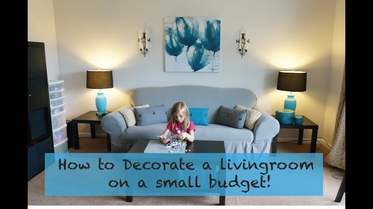 How to decorate a living room on a really small budget youtube for Decorating living room walls on a budget
