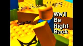 Roblox Shutting Down / Lagging November 24 2018