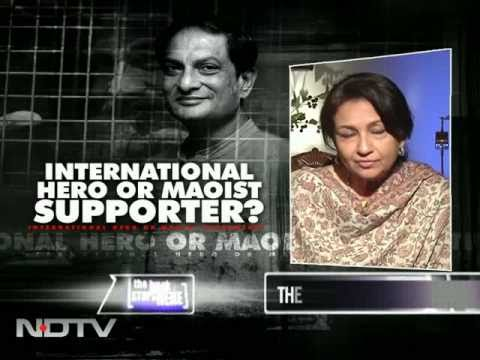 Binayak Sen: International hero or Maoist supporter?