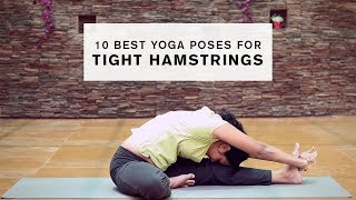 10 Best Yoga Poses for Tight Hamstrings