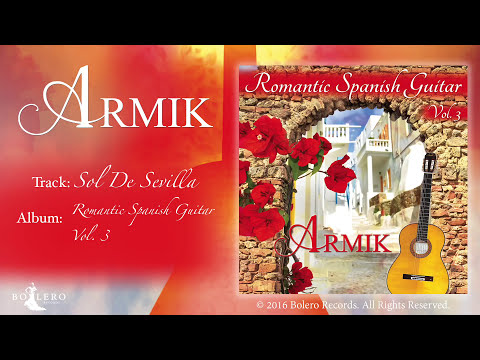 Armik – Sol De Sevilla - Official - Nouveau Flamenco, Romantic Spanish