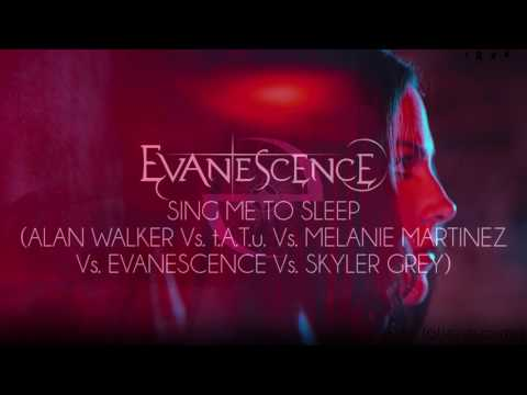 Mashup - Sing Me To Sleep (Alan Walker Vs tATu Vs Melanie Martinez Vs Evanescence Vs Skyler Grey)