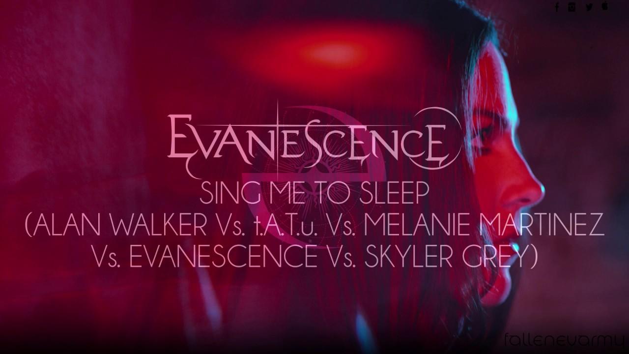 Mashup - Sing Me To Sleep (Alan Walker Vs tATu Vs Melanie Martinez Vs  Evanescence Vs Skyler Grey)
