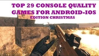 🎮TOP 29 BEST NEW CONSOLE QUALITY GAMES FOR ANDROID-IOS OFFLINE-ONLINE EDITION CHRISTMAS 2017🎮