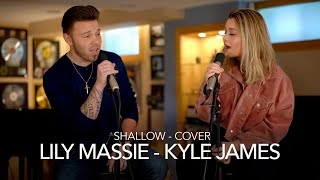 Lily Massie  Kyle James  - Shallow -  Cover