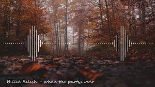 Billie Eilish - when the party's over (Slowed & Bass Boosted)