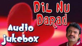 Rakesh Barot New Songs   Dil Nu Darad   Gujarati Love Songs,Sad Songs   Full Audio Songs