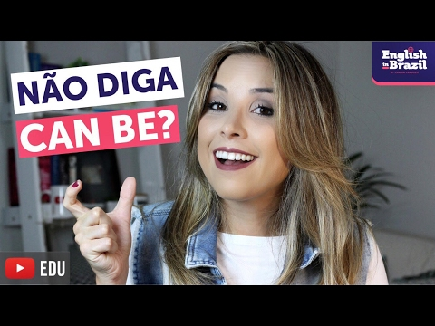 Não diga CAN BE | English in Brazil