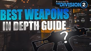 The Division 2 - What Are The Best Weapons? In Depth Guide