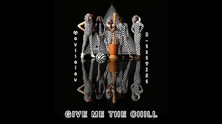 O'SISTERS - Give Me the Chill (Official Audio)
