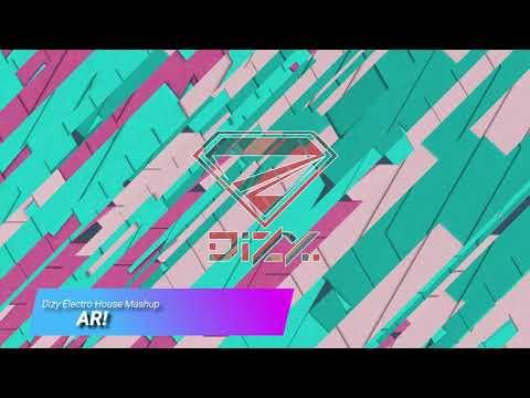 AR - (DIZY Electro House Mashup)