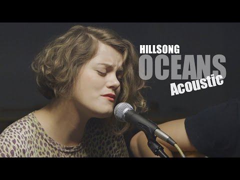 Hillsong United - Zion - Oceans - Where Feet May Fail - Acoustic Cover - HD