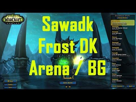 Sawadk - 870+ iLvL Frost DK Arena / BG - WoW Legion 7.1 PvP