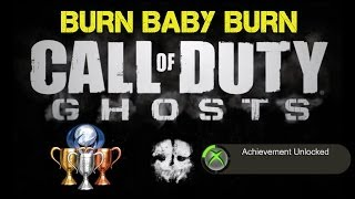 "CoD Ghosts ""Burn Baby Burn"" Achievement / Trophy Guide 