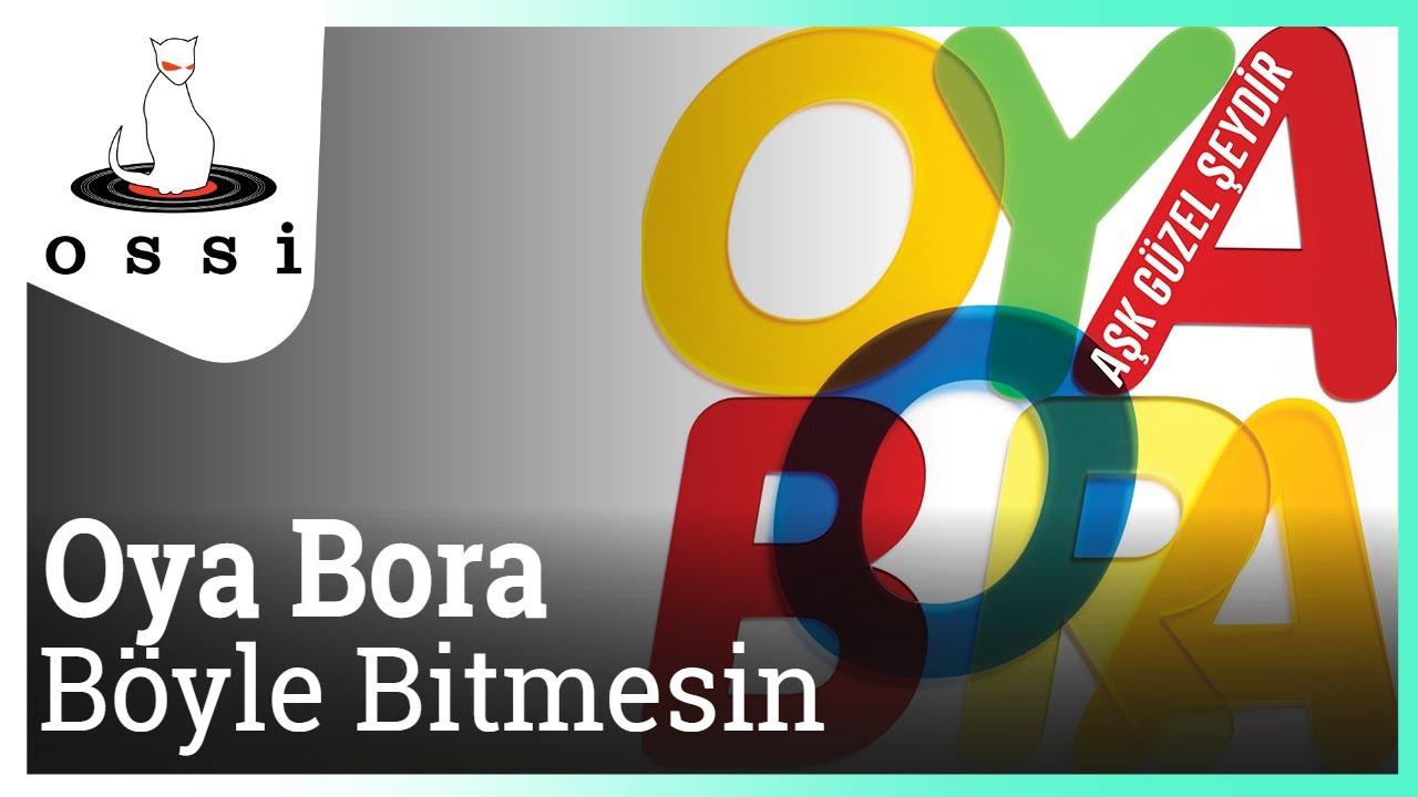 Oya Bora - Böyle Bitmesin