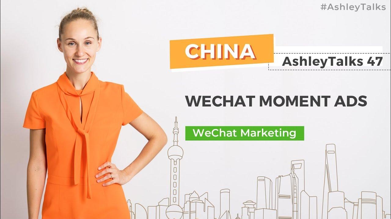 WeChat Moment Ads - Ashley Talks 47 - China Marketing Expert - Ashley  Galina Dudarenok