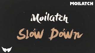 Northern National - Slow Down (Moilatch Remix)