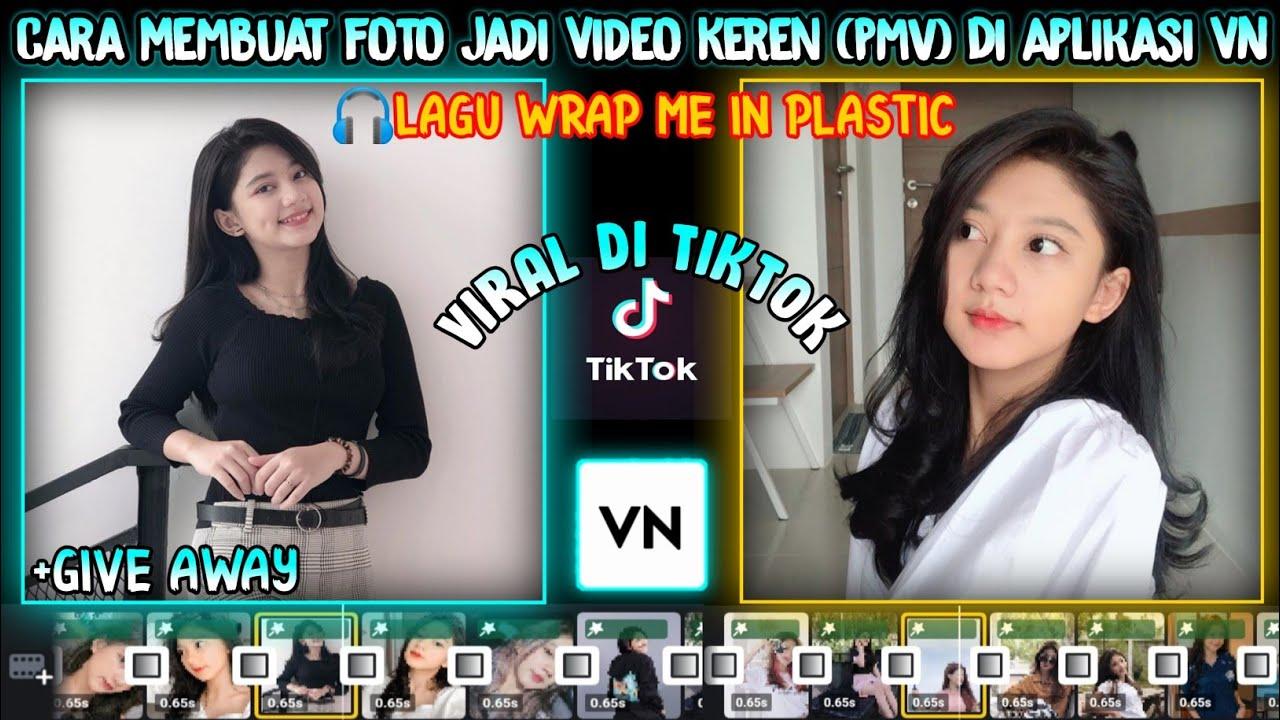 Cara Membuat Foto Jadi Video Keren (PMV) Mengikuti Beat Musik Di VN    Lagu Wrap Me In Plastic