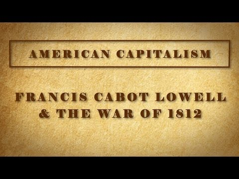 Francis Cabot Lowell & the War of 1812