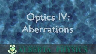 PHYS 130 Optics Part 4: Aberrations thumbnail