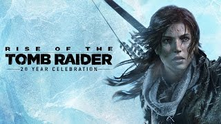 [RU] Rise of the Tomb Raider: 20 Year Celebration Launch Trailer