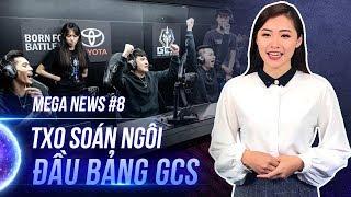 MEGA News #8: TXO soán ngôi đầu bảng GCS của MAD
