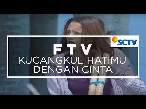 Kucangkul Hatimu denganCinta -  FTV SCTV