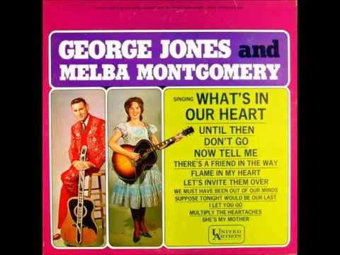 We Must Have Been Out Of Our Minds , George Jones & Melba Montgomery , 1963