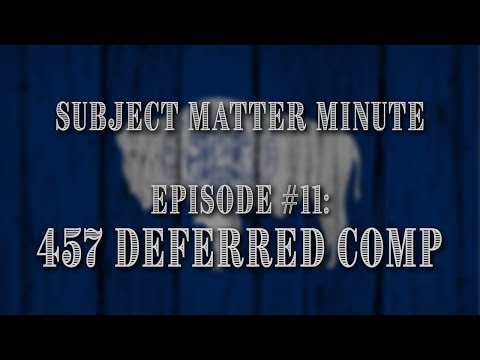 Subject Matter Minute #11 - 457 Deferred Compensation Plan