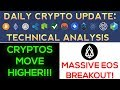 Cryptos Begin STRONG Move HIGHER + MASSIVE EOS BREAKOUT!!!