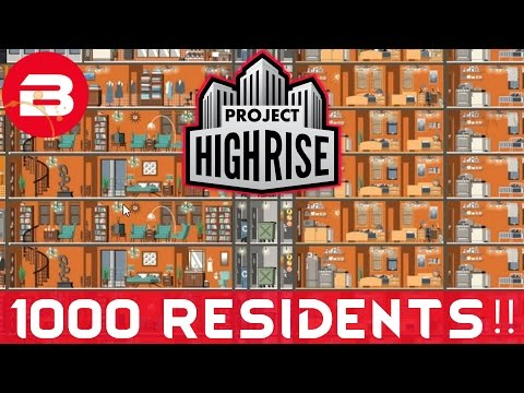 Project Highrise - 1000 RESIDENTS!!! - Project Highrise Gameplay #24