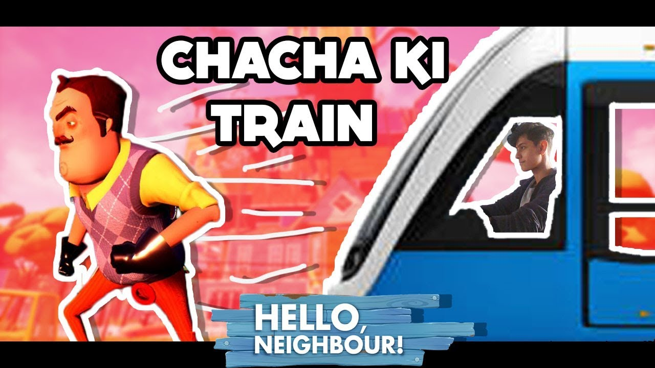 HELLO Neighbour Wale Chacha ke ghar me TRAIN || ACT 3 || ANDROID FUNNY  GAMEPLAY HINDI || Finestly