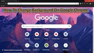 How To Change Background On Google Chrome