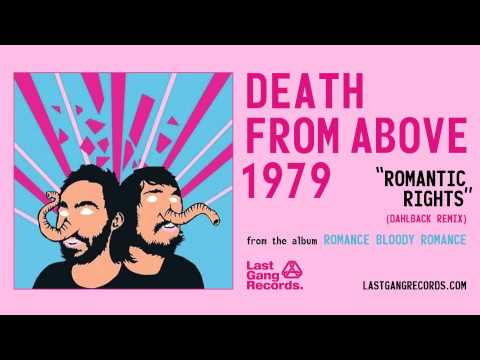 Death From Above 1979 - Romantic Rights (Dahlback Remix)