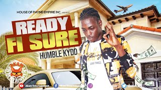 Humble Kydd - Ready Fi Sure - November 2020