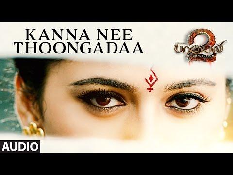 Kannaa Nee Thoongada Full Song - Baahubali 2 Tamil Songs | Prabhas, Anushka Shetty
