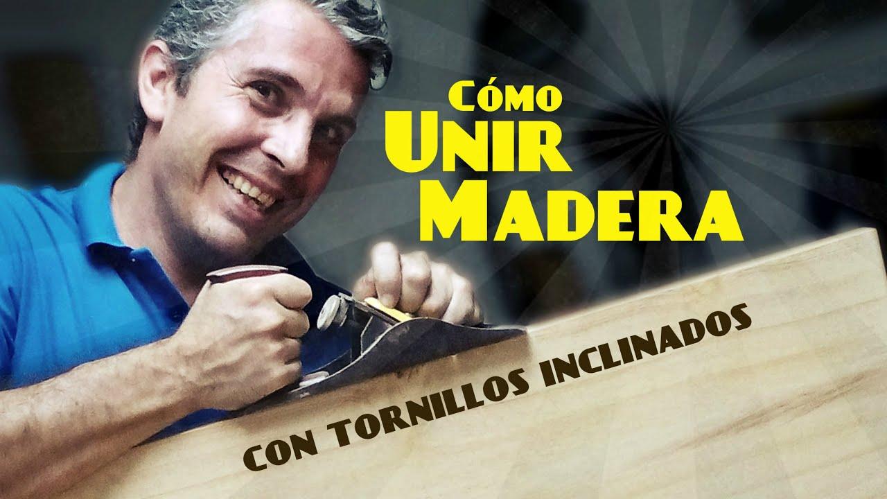 C Mo Unir Madera Con Tornillos Inclinados 123vid