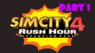 Let's Play SimCity 4: Rush Hour - Part 1