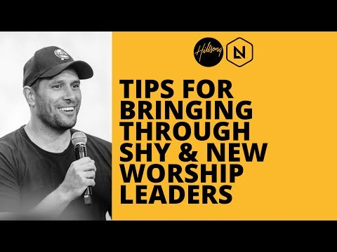Tips For Bringing Through Shy & New Worship Leaders | Hillsong Leadership Network