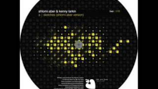 Shlomi Aber & Kenny Larkin - Sketches [Kenny