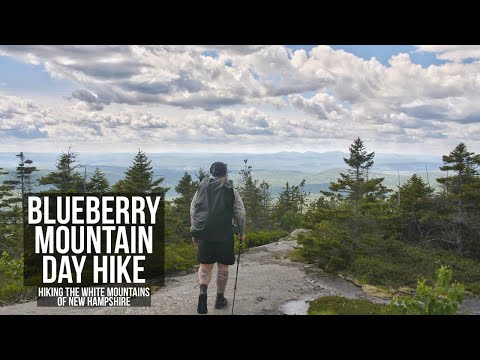 Blueberry Mountain Day Hike | Hiking the White Mountains of New Hampshire