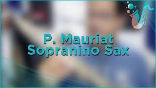 HAVE A GANDER! - P. Mauriat Sopranino PMSS-50SX