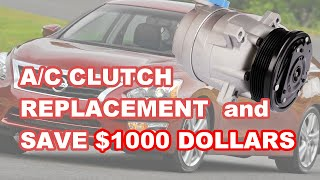 A/C Clutch Replacement - Save $1000 Dollars