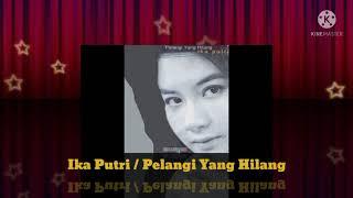 Ika Putri - Pelangi Yang Hilang (Official Music Audio / 2001)