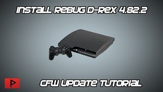 [ How To] Update To Rebug D-REX 4.82.2 CFW Tutorial