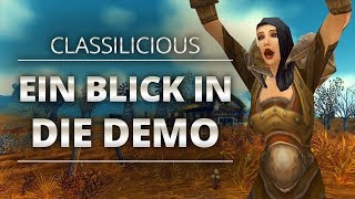Classilicious - Ein Blick in die WoW Classic Demo | World of Warcraft